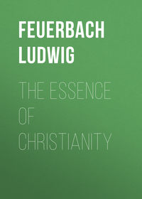 Feuerbach Ludwig - The Essence of Christianity