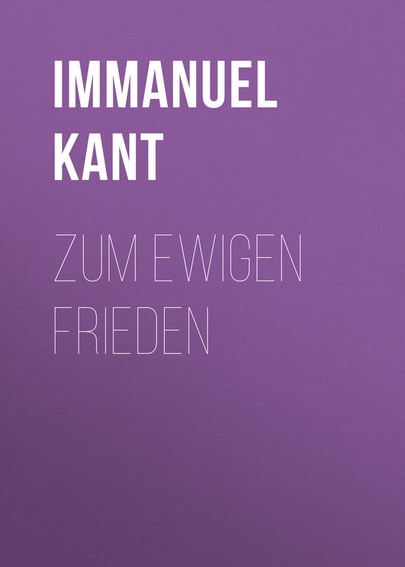 Immanuel Kant Zum ewigen Frieden leo tolstoi krieg und frieden