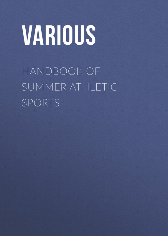 Various Handbook of Summer Athletic Sports цена
