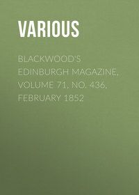 Various - Blackwood's Edinburgh Magazine, Volume 71, No. 436, February 1852