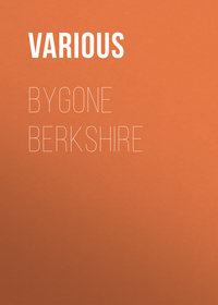 Various - Bygone Berkshire