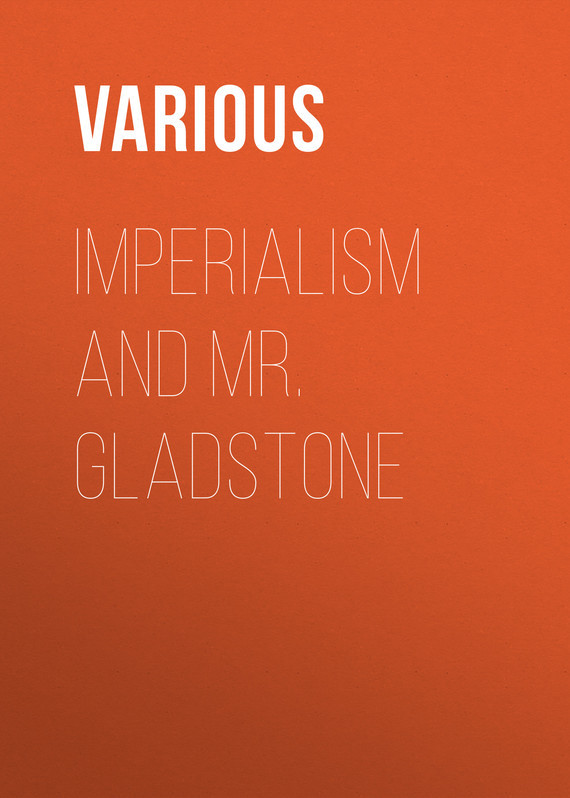 Imperialism and Mr. Gladstone