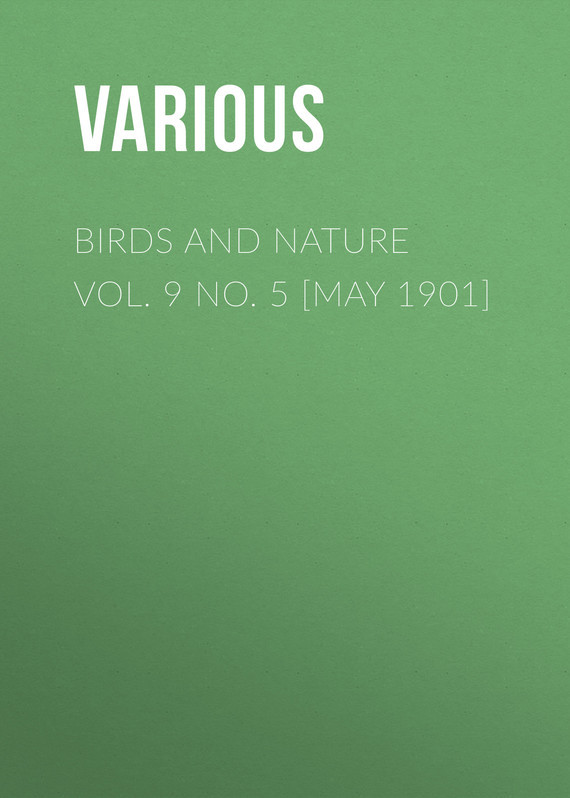 Birds and Nature Vol. 9 No. 5 [May 1901]