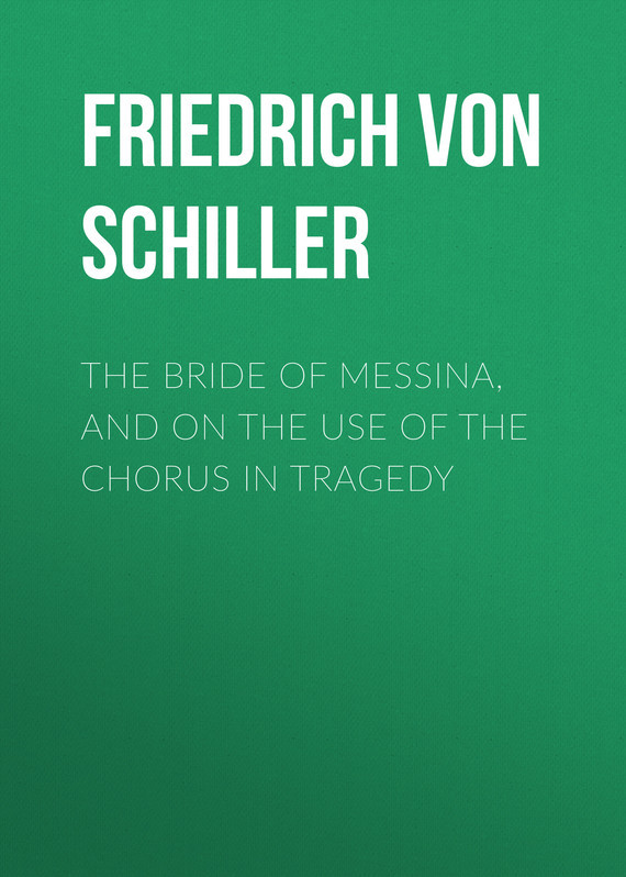 Friedrich von Schiller The Bride of Messina, and On the Use of the Chorus in Tragedy prince friedrich of homburg paper
