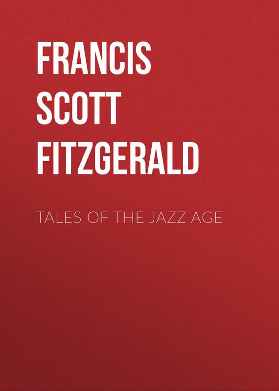Френсис Фицджеральд Tales of the Jazz Age tales of the jazz age
