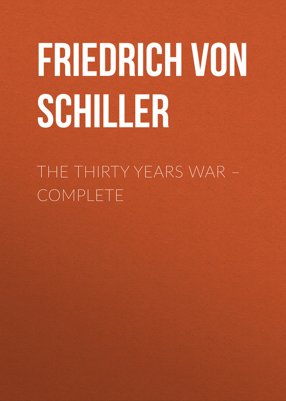 Friedrich von Schiller The Thirty Years War – Complete mcreynolds robert thirty years on the frontier