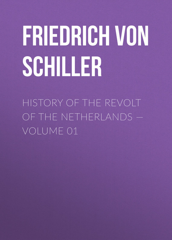 Friedrich von Schiller History of the Revolt of the Netherlands — Volume 01 prince friedrich of homburg paper