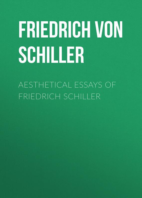 Friedrich von Schiller Aesthetical Essays of Friedrich Schiller prince friedrich of homburg paper