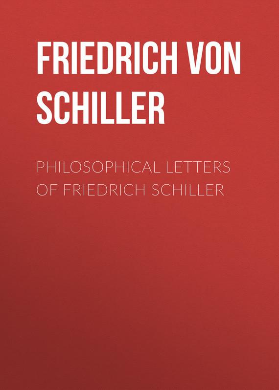 Friedrich von Schiller Philosophical Letters of Friedrich Schiller schiller schiller sun