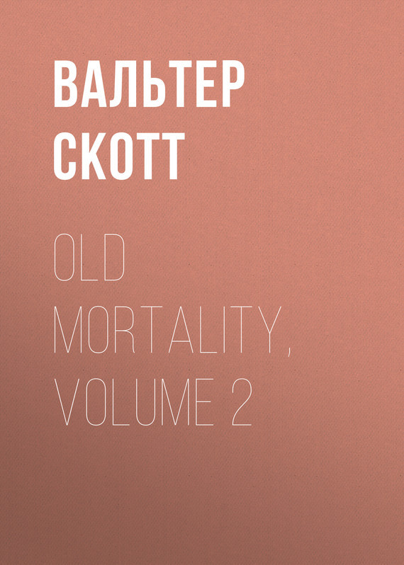Old Mortality, Volume 2