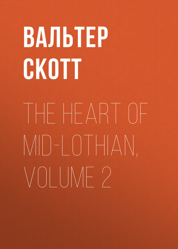 Вальтер Скотт The Heart of Mid-Lothian, Volume 2 knights of sidonia volume 6
