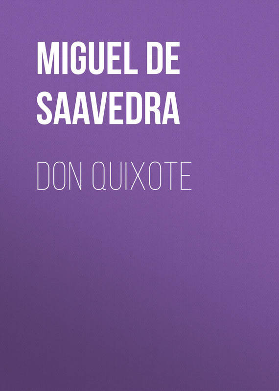 Мигель де Сервантес Сааведра Don Quixote