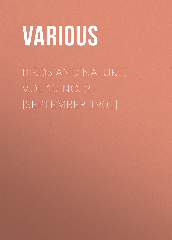 Birds and Nature, Vol 10 No. 2 [September 1901]