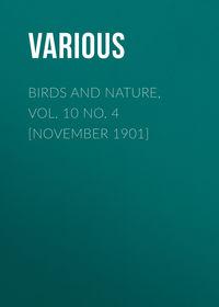 - Birds and Nature, Vol. 10 No. 4 [November 1901]