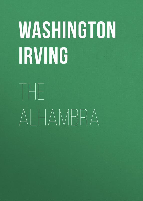 Washington Irving The Alhambra washington irving wolfert s roost and miscellanies