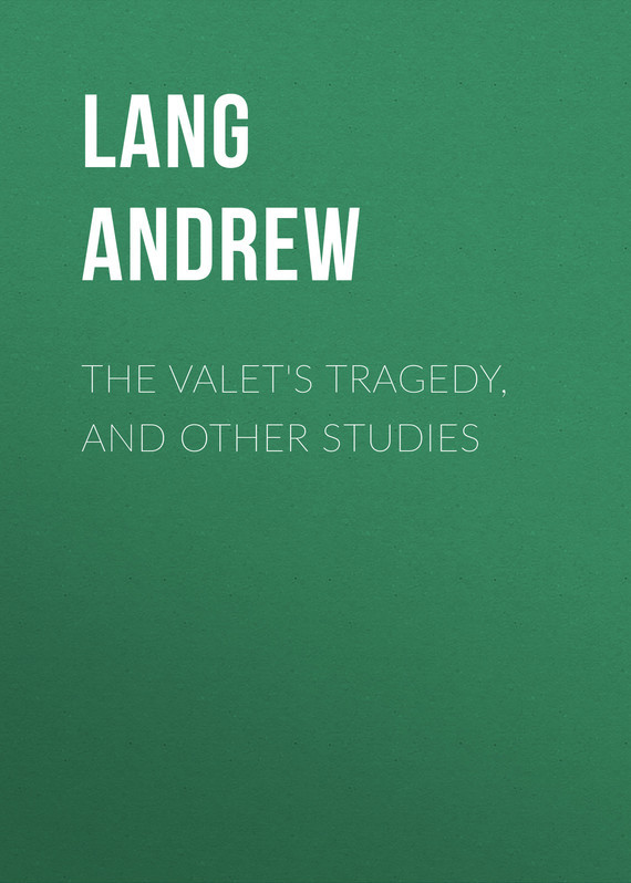 Lang Andrew The Valet's Tragedy, and Other Studies цена 2017