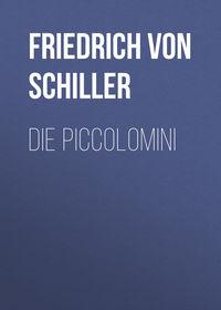 Friedrich von Schiller - Die Piccolomini