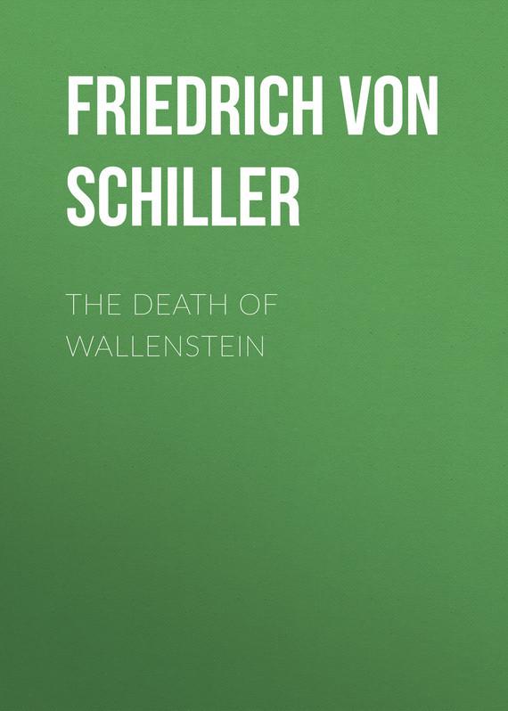 Friedrich von Schiller The Death of Wallenstein a new lease of death