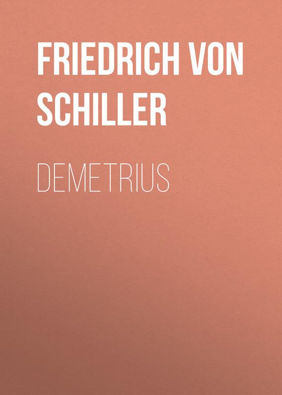 Friedrich von Schiller Demetrius friedrich von schiller wilhelm tell