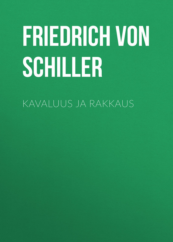 Friedrich von Schiller. Kavaluus ja rakkaus