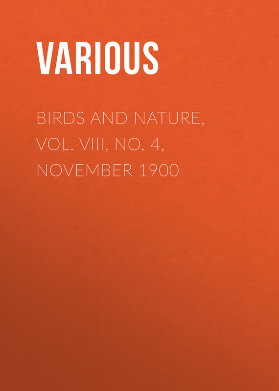 Birds and Nature, Vol. VIII, No. 4, November 1900