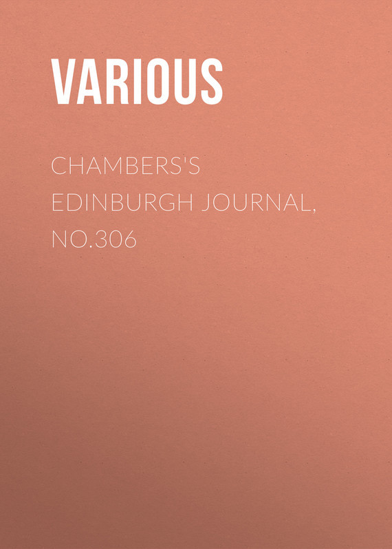 Chambers's Edinburgh Journal, No.306