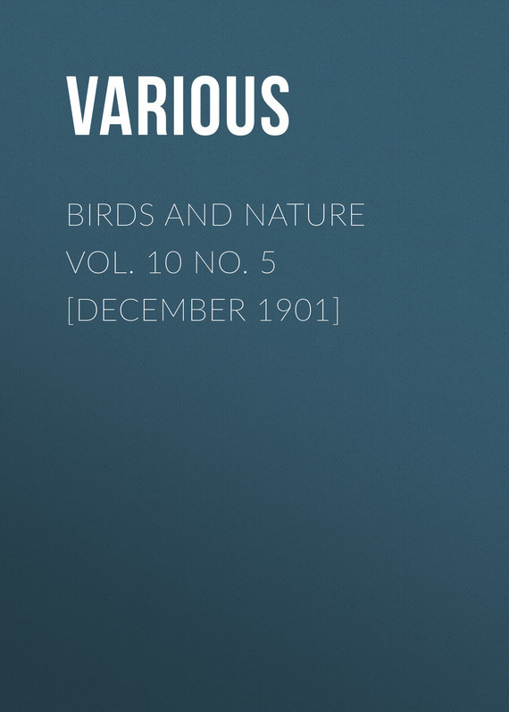 Birds and Nature Vol. 10 No. 5 [December 1901]