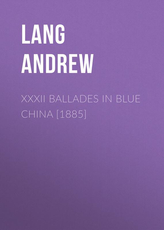 Lang Andrew XXXII Ballades in Blue China [1885] 10pcs max485cpa dip make in china max485