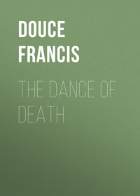 Douce Francis - The Dance of Death
