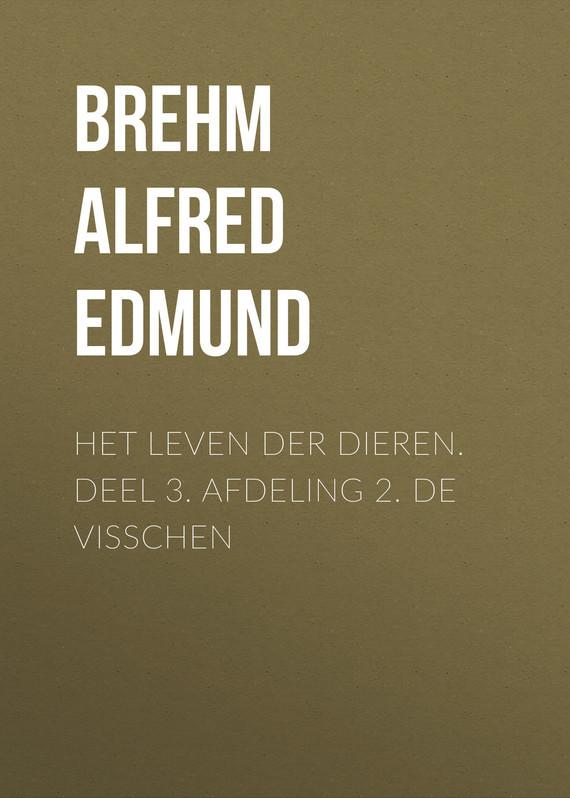 Brehm Alfred Edmund Het Leven der Dieren. Deel 3. Afdeling 2. De Visschen ботинки der spur der spur de034amwiz42