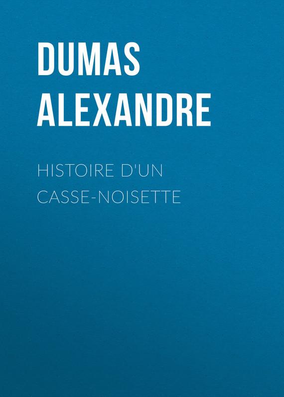 Александр Дюма Histoire d'un casse-noisette
