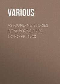 - Astounding Stories of Super-Science, October, 1930