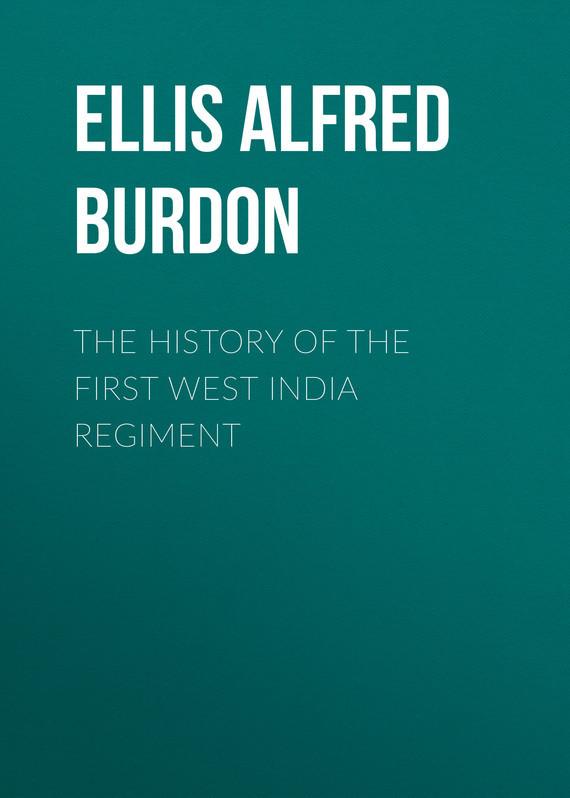 Ellis Alfred Burdon The History of the First West India Regiment monstrous regiment