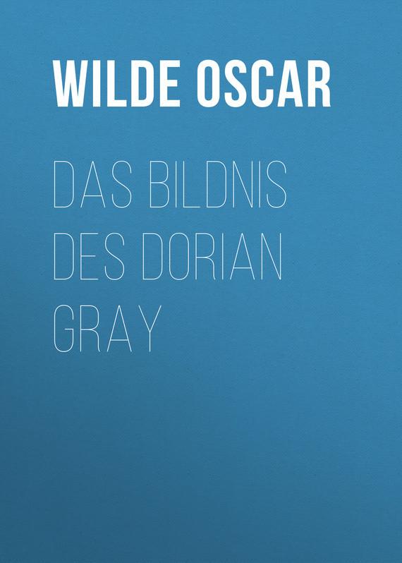 Оскар Уайльд Das Bildnis des Dorian Gray
