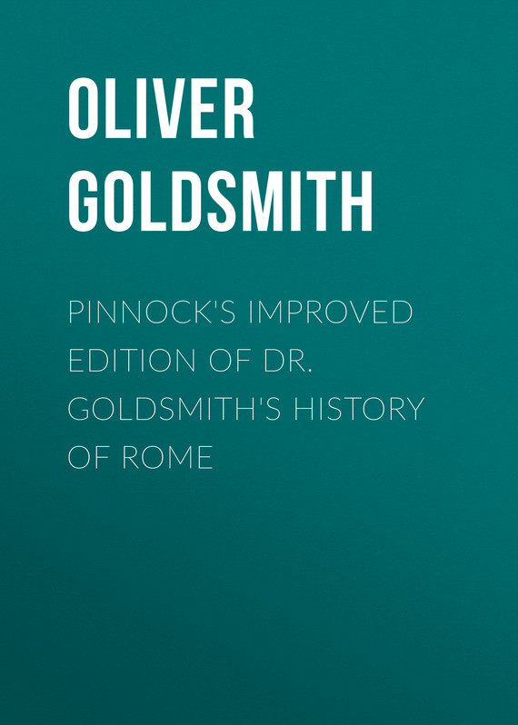Oliver Goldsmith Pinnock's improved edition of Dr. Goldsmith's History of Rome oliver goldsmith an enquiry into the present state of polite learning in europe