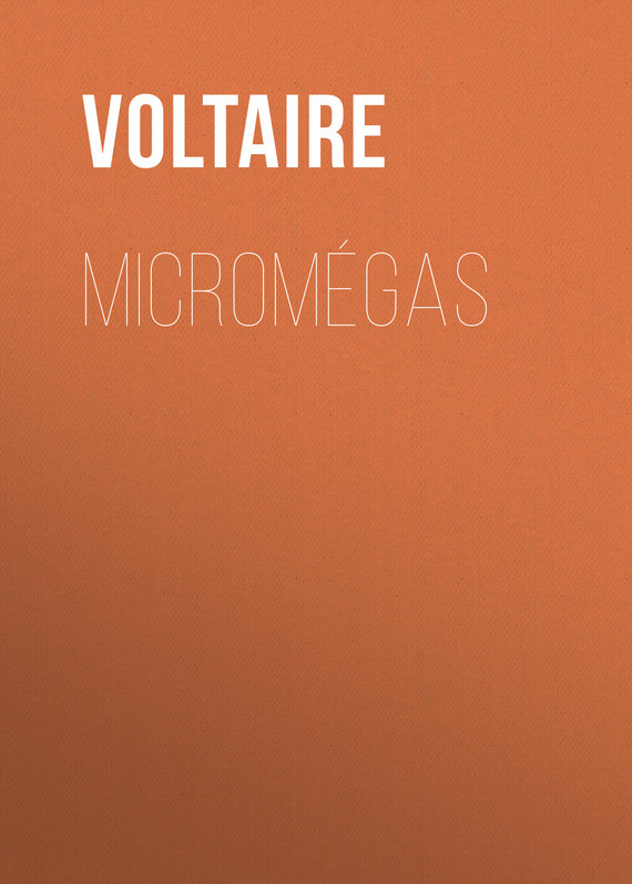 Вольтер Micromégas вольтер ф м золотые цитаты классиков литературы вольтер