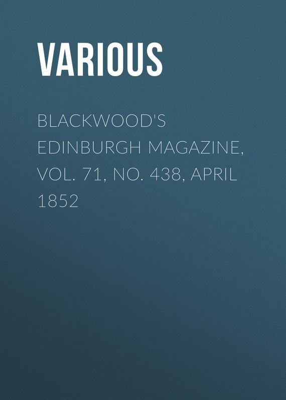 Various Blackwood's Edinburgh Magazine, Vol. 71, No. 438, April 1852 esquire magazine april 2014 james kimmel