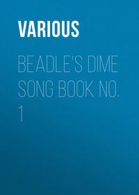Various - Beadle's Dime Song Book No. 1
