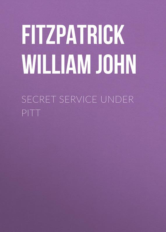 Fitzpatrick William John Secret Service Under Pitt натенный аксессуар pitt home 12tg3091 loft