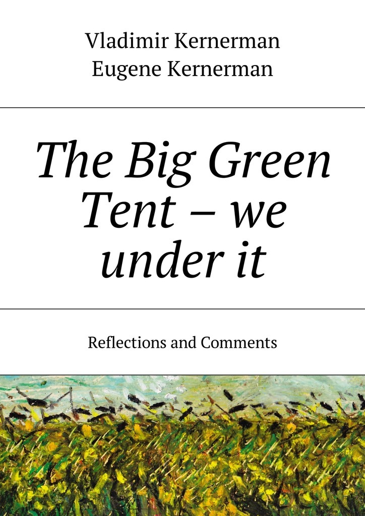 Vladimir Kernerman The Big Green Tent – we under it. Reflections and Comments roger waters – is this the life we really want cd