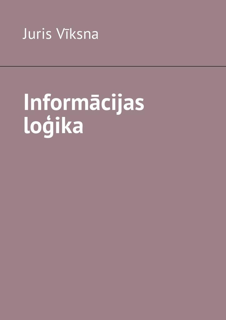 Juris Vīksna Informācijas loģika emīlija gifina dzīves līkloči