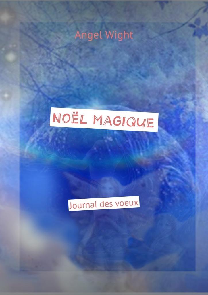 Angel Wight Noël magique. Journal des voeux angel wight gemini zodiac