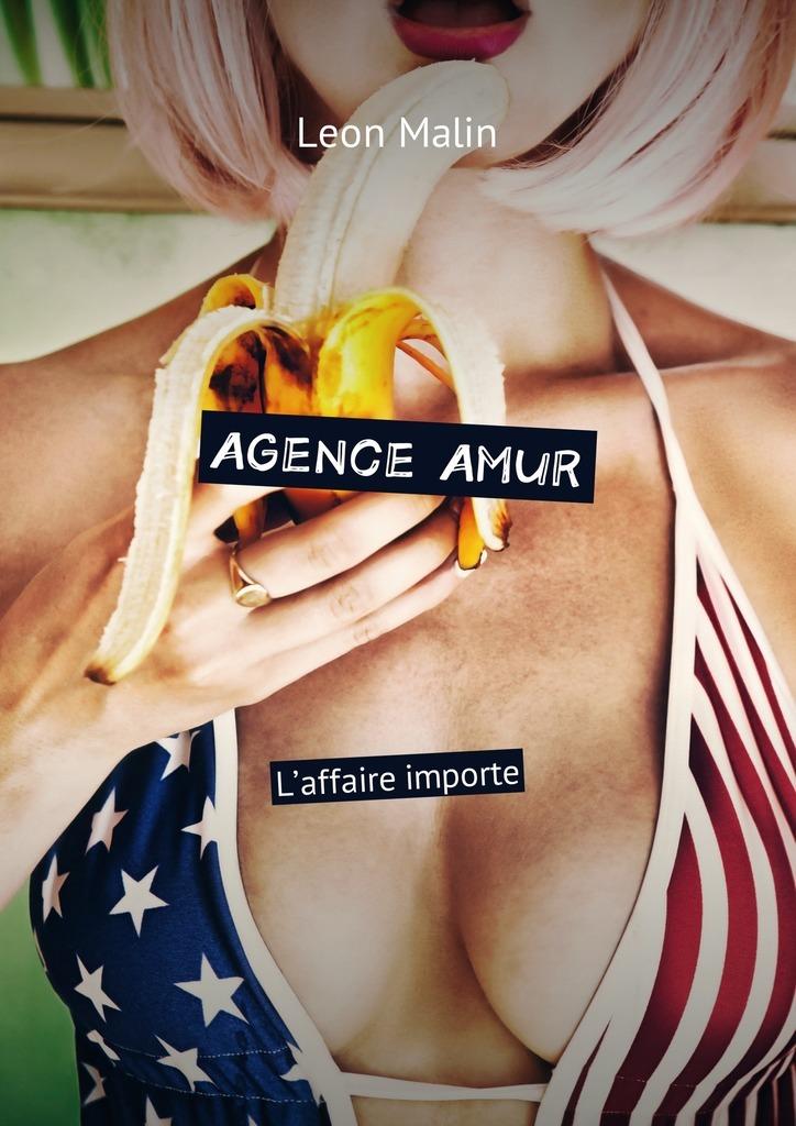Leon Malin AgenceAmur. L'affaire importe leon malin vol de la femme agence amur