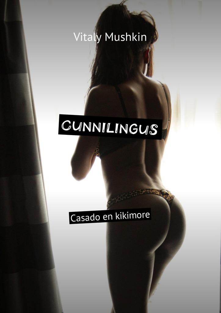 Vitaly Mushkin Cunnilingus. Casado en kikimore vitaly mushkin caza de sexo atrapa a la chica desnuda