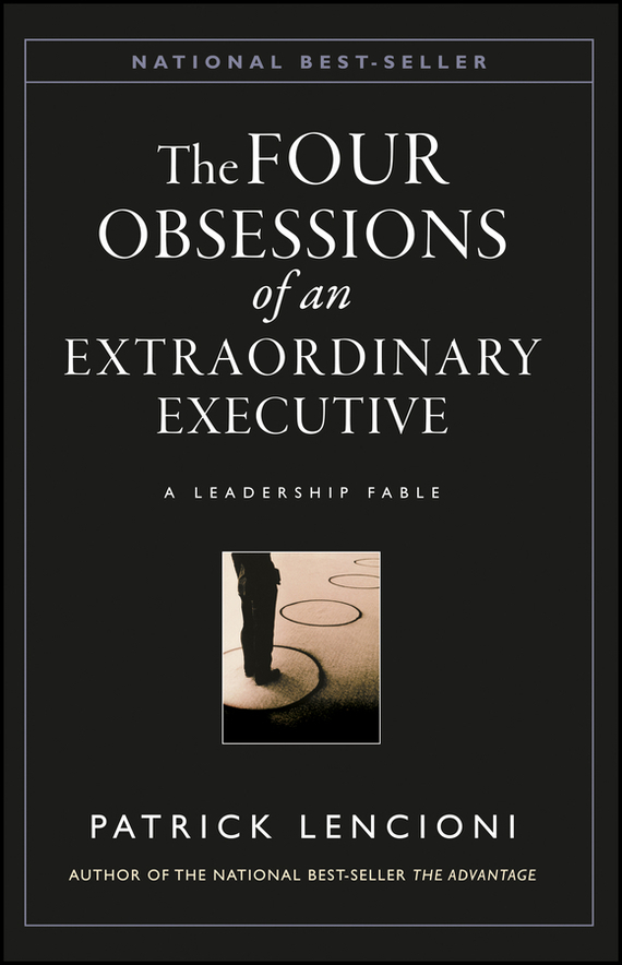 Patrick M. Lencioni The Four Obsessions of an Extraordinary Executive managing the store