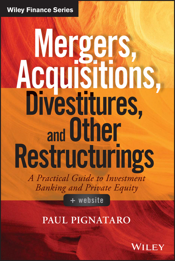 Paul Pignataro Mergers, Acquisitions, Divestitures, and Other Restructurings adding customer value through effective distribution strategy