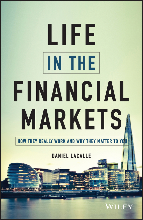 Lacalle Daniel Life in the Financial Markets managing operational risk in financial markets