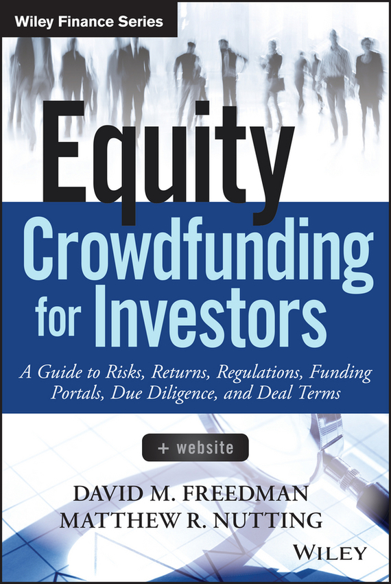 Matthew R. Nutting Equity Crowdfunding for Investors matthew nutting r equity crowdfunding for investors a guide to risks returns regulations funding portals due diligence and deal terms