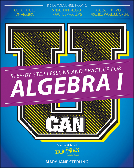 Mary Jane Sterling U Can: Algebra I For Dummies mark zegarelli u can basic math and pre algebra for dummies