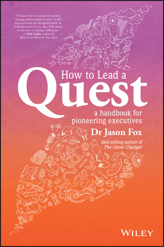 Jason Fox How To Lead A Quest angela sebaly the courageous leader how to face any challenge and lead your team to success
